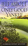Abbott, Jeff: Only Good Yankee (A Jordan Poteet mystery)