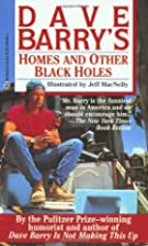 Homes and Other Black Holes by Dave Barry