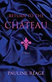 Reage, Pauline: Return to the Chateau: Preceded by A Girl in Love