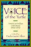 Allen, Paula Gunn: The Voice of the Turtle : American Indian Literature, 1900-1970
