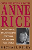 Rice, Anne: Conversations With Anne Rice