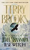 Brooks, Terry: The Voyage of the Jerle Shannara Ilse Witch