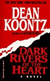 Koontz, Dean: Dark Rivers of the Heart