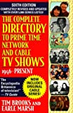 Brooks, Tim: The Complete Directory to Prime Time Network and Cable TV Shows 1946-Present