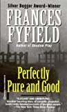 Frances Fyfield: Perfectly Pure and Good
