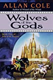 Cole, Allan: Wolves of the Gods (Tales of the Timuras, Book 2)