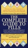 Clayton, Paula J.: The Complete Guide to Pills