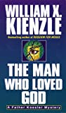 Kienzle, William X.: Man Who Loved God (Father Koesler Series , No 19)