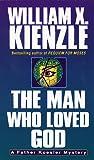 Kienzle, William X.: Man Who Loved God (Father Koesler Series , No 19)