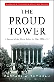 Barbara W. Tuchman: The Proud Tower: A Portrait of the World Before the War, 1890-1914