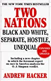Andrew Hacker: Two Nations: Black and White, Separate, Hostile, Unequal
