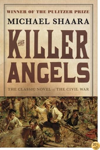 TThe Killer Angels: The Classic Novel of the Civil War (Civil War Trilogy)