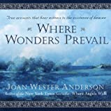Anderson, Joan W.: Where Wonders Prevail