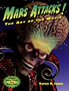 Mars Attacks: The Art of the Movie by Karen…