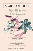 A Gift of Hope: How We Survive Our Tragedies…