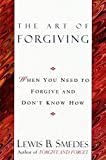 Smedes, Lewis B.: Art of Forgiving: When You Need to Forgive and Don't Know How