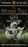 Waitman, Katie: The Merro Tree