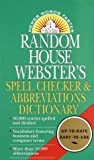 Dictionary: Random House Webster's Spell Checker & Abbreviations Dictionary