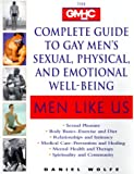 Wolfe, Daniel: Men Like Us : The GMHC Complete Guide to Gay Men's Sexual, Physical, and Emotional Well-Being