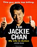Yang, Jeff: I Am Jackie Chan: My Life in Action