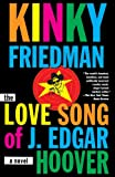 Friedman, Kinky: The Love Song of J. Edgar Hoover, A Novel