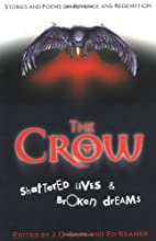 The Crow: Shattered Lives & Broken Dreams by…