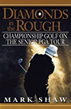 Diamonds in the Rough: Championship Golf on…