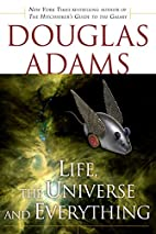 Life, the Universe and Everything by Douglas…
