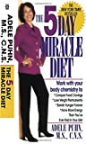Puhn, Adele: The 5-Day Miracle Diet: Conquer Food Cravings, Lose Weight, and Feel Better Than You Ever Have in Your Life!