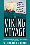 Carter, W. Hodding: A Viking Voyage: In Which an Unlikely Crew of Adventurers Attempts an Epic Journey to the New World