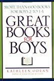 Odean, Kathleen: Great Books for Boys: More Than 600 Books for Boys 2 to 14