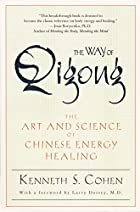 The Way of Qigong: The Art and Science of…