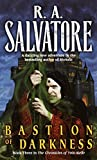 Salvatore, R.A.: Bastion of Darkness: Book Three in The Chronicles of Ynis Aielle