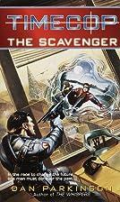 Timecop: The Scavenger by Dan Parkinson