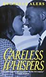 Alers, Rochelle: Careless Whispers