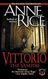 Rice, Anne: Vittorio the Vampire
