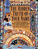 The Nomenology Project: The Hidden Truth of Your Name: A Complete Guide to First Names and What They Say About the Real You