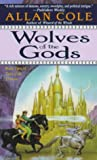 Cole, Allan: Wolves of the Gods: The Timura Trilogy: Book II (Tales of the Timuras, Book 2)