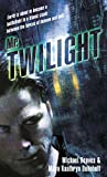 Reaves, Michael: Mr. Twilight