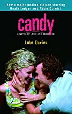 Candy: A Novel of Love and Addiction by Luke…