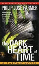 The Dark Heart of Time by Philip José…