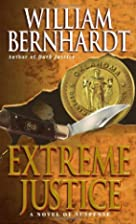 Extreme Justice by William Bernhardt