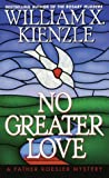 William X. Kienzle: No Greater Love (Father Koesler Mystery)