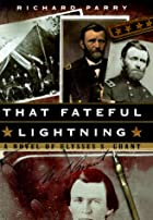 That Fateful Lightning: A Novel of Ulysses…
