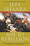 Shaara, Jeff: Rise to Rebellion: American Revolution