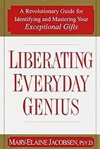 Liberating Everyday Genius by Mary-Elaine…