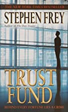 Trust Fund by Stephen Frey