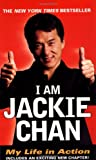 Chan, Jackie: I Am Jackie Chan : My Life in Action