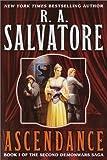 Salvatore, R.A.: Ascendance (The Second Demonwars Saga, Book 1)