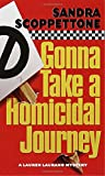 Scoppettone, Sandra: Gonna Take a Homicidal Journey (A Lauren Laurano Mystery)